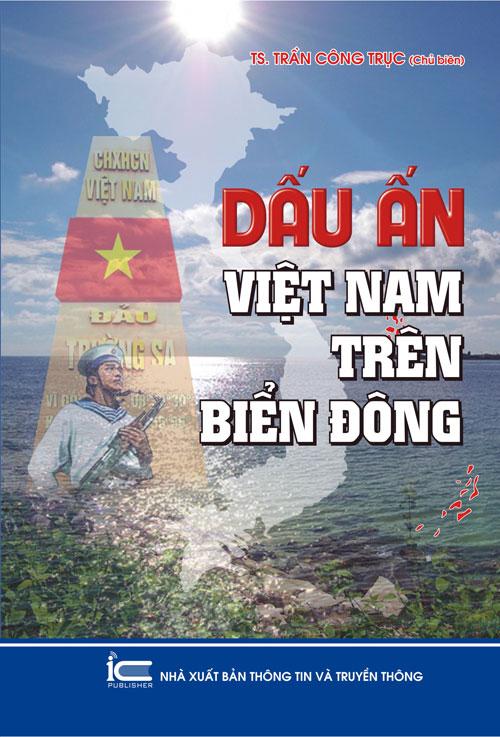 Toàn thế giới nên biết về 'Dấu ấn Việt Nam trên Biển Đông'